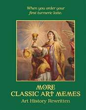 More Classic Art Memes: Art History Rewritten