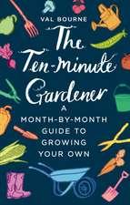 Ten-Minute Gardener