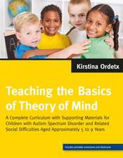 Teaching the Basics of Theory of Mind: A Complete Curriculum with Supporting Materials for Children with Autism Spectrum Disorder and Related Social D