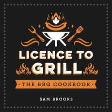Brooks, S: Licence to Grill