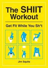 SHIIT Workout