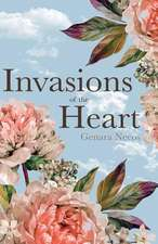 Invasions of the Heart