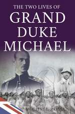 Two Lives Of Grand Duke Michael