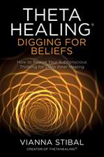 ThetaHealing (R): Digging for Beliefs