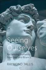 Seeing Ourselves – Reclaiming Humanity from God and Science