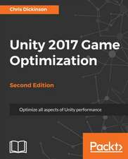 Unity 2017 Game Optimization, Second Edition