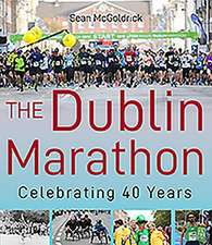 DUBLIN MARATHON 40 YEARS OF RUNNING