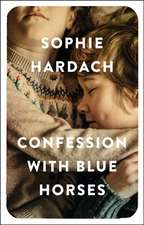 Hardach, S: Confession with Blue Horses