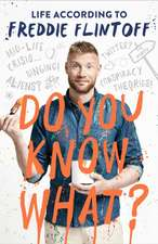 Flintoff, A: Do You Know What?