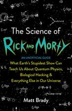 Brady, M: Science of Rick and Morty