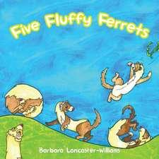 Five Fluffy Ferrets