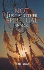 Not Just Another Spiritual Book...