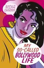 Sharma, N: My So-Called Bollywood Life