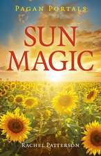Pagan Portals – Sun Magic – How to live in harmony with the solar year