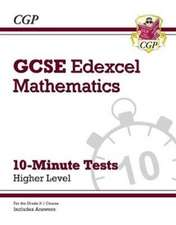 New Grade 9-1 GCSE Maths Edexcel 10-Minute Tests - Higher (includes Answers)