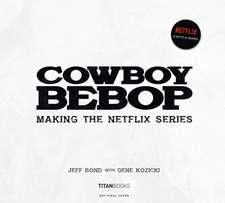 Cowboy Bebop: Making The Netflix Series