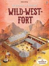 Der große Bau- und Bastelspaß: Wild-West-Fort