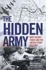 Richards, M: Hidden Army - MI9's Secret Force and the Untold