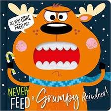 Never Feed A Grumpy Reindeer