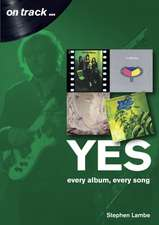Yes: Every Album, Every Song