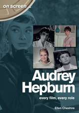 Audrey Hepburn: Every Film, Every Role
