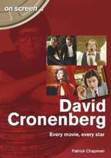 David Cronenberg: Every Movie, Every Star