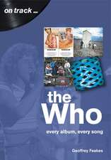 Who: Every Album, Every Song (On Track)