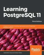 Learning PostgreSQL 11, Third Edition