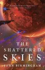 John Birmingham, B: The Shattered Skies