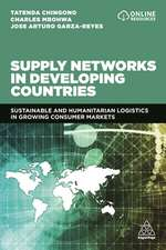 Supply Networks in Developing Countries: Sustainable and Humanitarian Logistics in Growing Consumer Markets