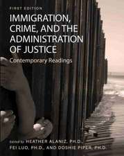 Immigration, Crime, and the Administration of Justice
