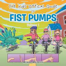 The Kids Official Guide to Fist Pumps: Volume 1
