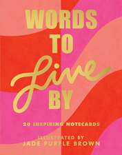 Words to Live by Notecards: (20 Blank Greeting Cards Featuring Empowering Quotes from Iconic Women, Illustrated Words from Female Role Models on N