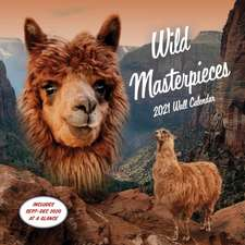 Wild Masterpieces 2021 Wall Calendar: (animal Portraits Nature Monthly Calendar, 12-Month Calendar of Pets in Natural Landscapes)
