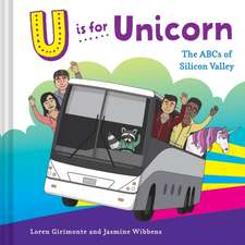 U Is for Unicorn: The ABCs of Silicon Valley