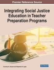 Integrating Social Justice Education in Teacher Preparation Programs