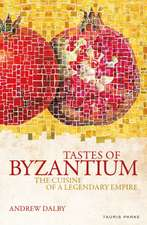 Tastes of Byzantium: The Cuisine of a Legendary Empire