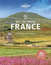 Lonely Planet Best Day Walks France