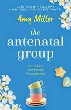 The Antenatal Group: An utterly heart-warming contemporary womens fiction novel