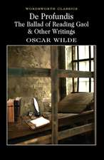 De Profundis:  The Ballad of Reading Gaol & Other Writings