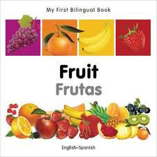 My First Bilingual Book - Fruit - English-spanish