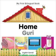 My First Bilingual Book - Home - English-somali