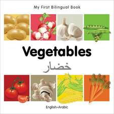 My First Bilingual Book - Vegetables - English-arabic
