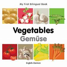 My First Bilingual Book - Vegetables - English-german