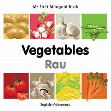 My First Bilingual Book - Vegetables - English-vietnamese