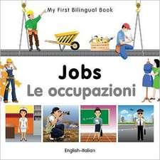 My First Bilingual Book - Jobs: English-italian