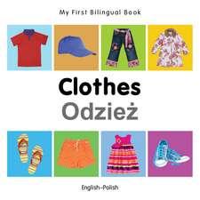 My First Bilingual Book - Clothes - English-polish