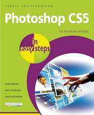 Photoshop CS5 in easy steps: For Windows and Mac