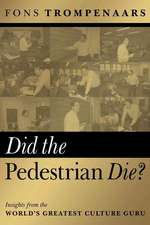 Did the Pedestrian Die?: Insights from the World′s Greatest Culture Guru