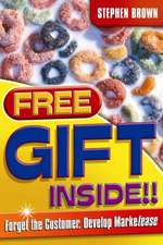 Free Gift Inside!!: Forget the Customer. Develop Marketease